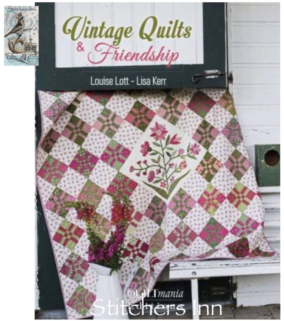 Vintage Quilts & Friendship - Louise Lott & Lisa Kerr