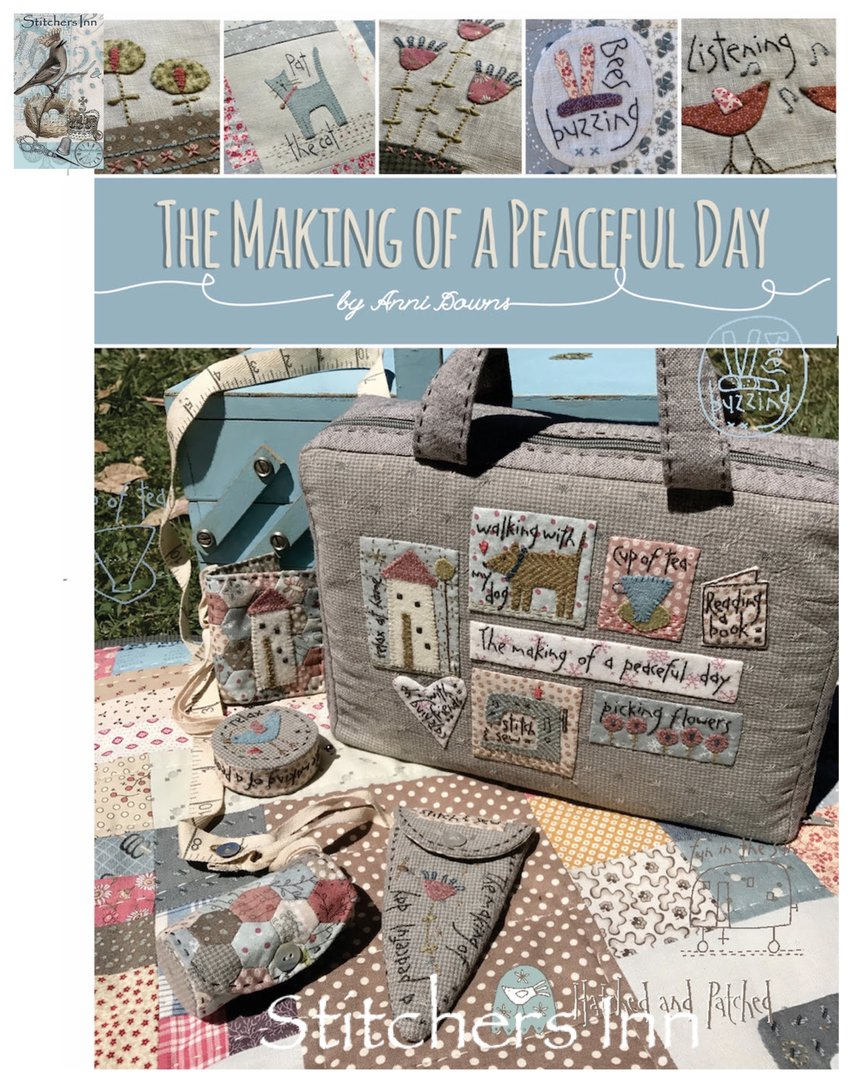 The Making Of A Peaceful Day - Anni Downs - Hatched and Patched
